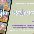 Bajko-Malowanie wystawa