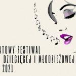 Festiwal Piosenki Dziecięcej i Młodzieżowej 2021