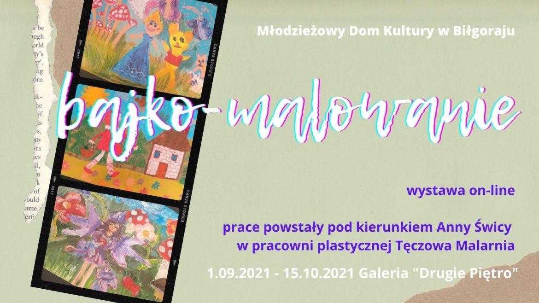 """Wystawa pt. """"Bajko-Malowanie"""""""