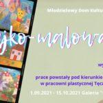 """wystawa """"Bajko-Malowanie"""""""
